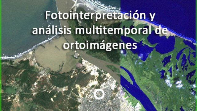 Fotointerpretación y análisis multitemporal de ortoimágenes