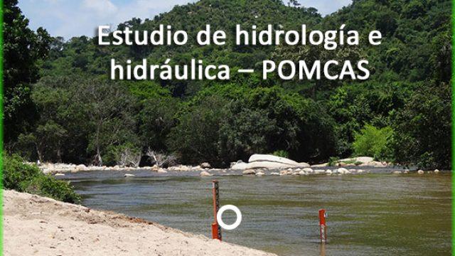 Estudio de hidrología e hidráulica – POMCAS