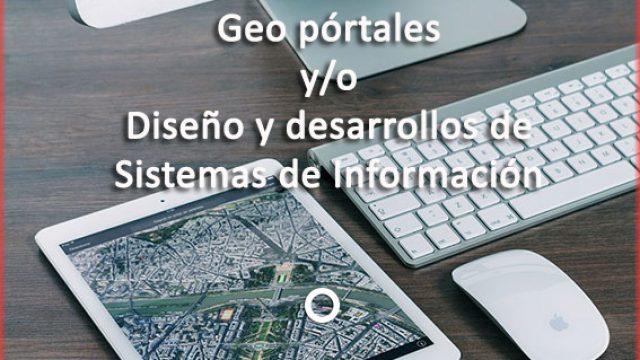 Geo pórtales y/o diseño y desarrollos de Sistemas de Información