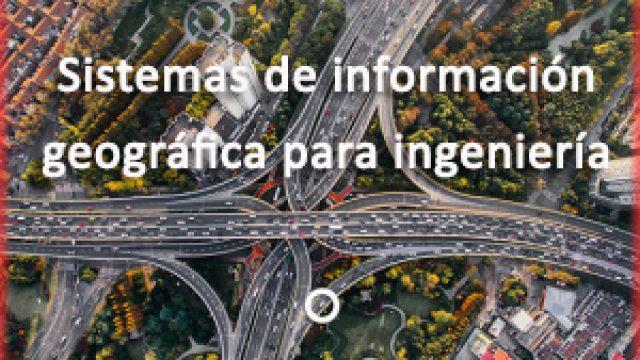 Sistemas de Información Geográfica para Ingeniería